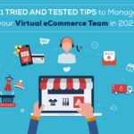 11 Tried and Tested Tips to Manage your Virtual eCommerce Team in 2021