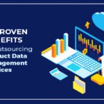 10 Proven Benefits of Outsourcing Product Data Management Services