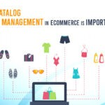 Why Catalog Management in eCommerce is Important?