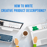 How to Write Creative Product Descriptions With Ease
