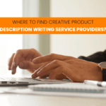 Where to Find Creative Product Description Writing Service Providers?