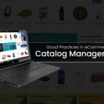 What are the Good Practices in eCommerce Catalog Management