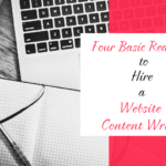 Four Basic Reasons to Hire a Website Content Writer