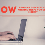 How Creative Product Description Helps You Sell More?