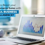 How to Boost your eCommerce Sales with Retail Business Intelligence?