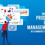 Impact of Product Data Management in Ecommerce Business