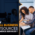 How Small Business Outsource Ecommerce Services