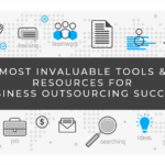 Most Invaluable Tools & Resources for Business Outsourcing Success