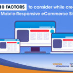 Top 10 Factors to consider while creating a Mobile-Responsive eCommerce Site