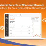The Potential Benefits of Choosing Magento as a Platform for Your Online Store Development